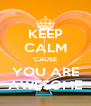 KEEP CALM 'CAUSE YOU ARE AWESOME - Personalised Poster A4 size