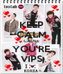 KEEP CALM CAUSE YOU'RE VIPS - Personalised Poster A4 size