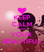 KEEP CALM cause  YOUR   BEAUTIFUL  - Personalised Poster A4 size