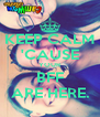 KEEP CALM 'CAUSE YOUR BFF ARE HERE. - Personalised Poster A4 size