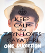 KEEP CALM CAUSE  ZAYN LOVES GAYATHRI - Personalised Poster A4 size