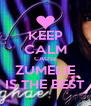 KEEP CALM CAUSE ZUMELIE IS THE BEST - Personalised Poster A4 size