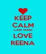 KEEP CALM CAW MANI LOVE REENA - Personalised Poster A4 size