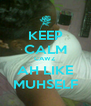 KEEP CALM CAWZ AH LIKE MUHSELF - Personalised Poster A4 size