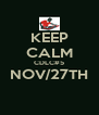 KEEP CALM CDLC#5 NOV/27TH  - Personalised Poster A4 size