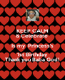 KEEP CALM & Celebrate  Is my  Princess's 1st Birthday Thank you Baba God! - Personalised Poster A4 size