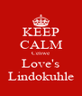 KEEP CALM Celiwe Love's Lindokuhle - Personalised Poster A4 size