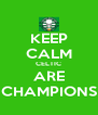 KEEP CALM CELTIC ARE CHAMPIONS - Personalised Poster A4 size