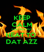 KEEP CALM CELTICS PUT HEAT TO  DAT AZZ - Personalised Poster A4 size