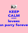 KEEP CALM celynn lovees dan parry forever! - Personalised Poster A4 size