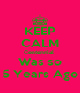 KEEP CALM Centennial  Was so 5 Years Ago - Personalised Poster A4 size