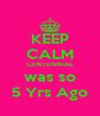 KEEP CALM CENTENNIAL was so 5 Yrs Ago - Personalised Poster A4 size