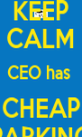KEEP CALM CEO has  CHEAP PARKING - Personalised Poster A4 size