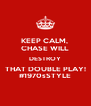 KEEP CALM,  CHASE WILL DESTROY THAT DOUBLE PLAY! #1970sSTYLE - Personalised Poster A4 size