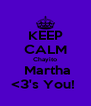 KEEP CALM Chayito   Martha  <3's You!  - Personalised Poster A4 size