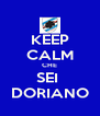 KEEP CALM CHE SEI  DORIANO - Personalised Poster A4 size