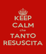 KEEP CALM che TANTO RESUSCITA - Personalised Poster A4 size
