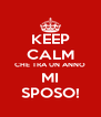 KEEP CALM CHE TRA UN ANNO MI SPOSO! - Personalised Poster A4 size