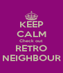 KEEP CALM Check out RETRO NEIGHBOUR - Personalised Poster A4 size