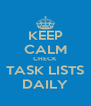 KEEP CALM CHECK TASK LISTS DAILY - Personalised Poster A4 size