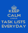 KEEP CALM CHECK TASK LISTS  EVERYDAY - Personalised Poster A4 size