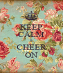 KEEP CALM & CHEER ON - Personalised Poster A4 size