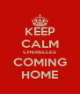 KEEP CALM CHERELLES COMING HOME - Personalised Poster A4 size