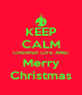 KEEP CALM CHERISH LIFE AND Merry Christmas - Personalised Poster A4 size