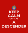 KEEP CALM CHI-VAS A DESCENDER - Personalised Poster A4 size