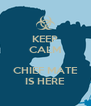 KEEP CALM  CHIEF MATE IS HERE - Personalised Poster A4 size