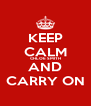 KEEP CALM CHLOE SMITH AND CARRY ON - Personalised Poster A4 size
