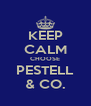 KEEP CALM CHOOSE PESTELL & CO. - Personalised Poster A4 size