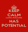KEEP CALM CHRIS MAGUIRE HAS POTENTIAL - Personalised Poster A4 size
