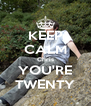 KEEP CALM Chris YOU'RE TWENTY - Personalised Poster A4 size