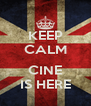 KEEP CALM  CINE IS HERE - Personalised Poster A4 size