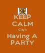 KEEP CALM City's Having A PARTY - Personalised Poster A4 size