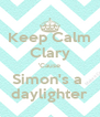 Keep Calm Clary 'Cause Simon's a  daylighter - Personalised Poster A4 size