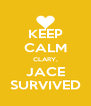 KEEP CALM CLARY, JACE SURVIVED - Personalised Poster A4 size