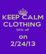 KEEP CALM CLOTHING  50% off on 2/24/13 - Personalised Poster A4 size