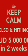 KEEP CALM CLSD is HITIING AUD 5 000 000 in 2 weeks - Personalised Poster A4 size