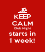 KEEP CALM Club Night starts in 1 week! - Personalised Poster A4 size