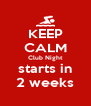 KEEP CALM Club Night starts in 2 weeks - Personalised Poster A4 size