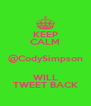 KEEP CALM @CodySimpson WILL TWEET BACK - Personalised Poster A4 size