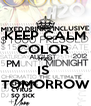 KEEP CALM COLOR  H2O IS  TOMORROW - Personalised Poster A4 size