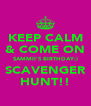 KEEP CALM & COME ON SAMMII'S BIRTHDAY:) SCAVENGER HUNT!! - Personalised Poster A4 size