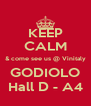 KEEP CALM & come see us @ Vinitaly GODIOLO Hall D - A4 - Personalised Poster A4 size