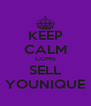 KEEP CALM COME SELL YOUNIQUE - Personalised Poster A4 size