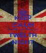 KEEP CALM COME TO WATCH TWELTH NIGHT - Personalised Poster A4 size