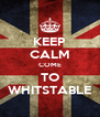 KEEP CALM COME TO WHITSTABLE - Personalised Poster A4 size