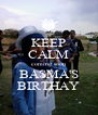KEEP CALM coming soon BASMA'S BIRTHAY - Personalised Poster A4 size